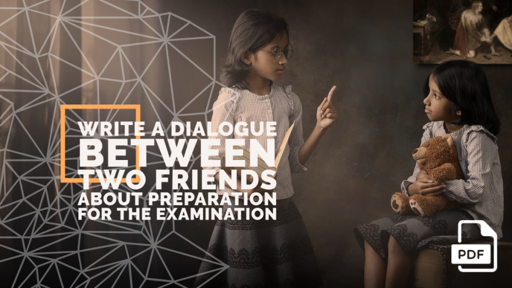 feature image of Write a Dialogue between Two Friends about Preparation for the Examination