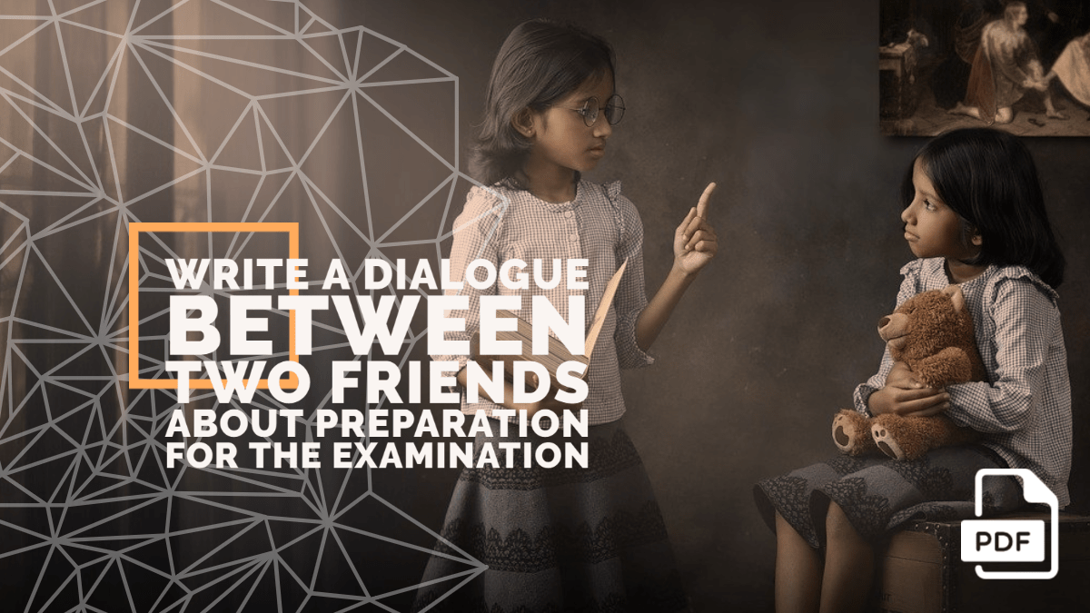 Write a Dialogue between Two Friends about Preparation for the Examination