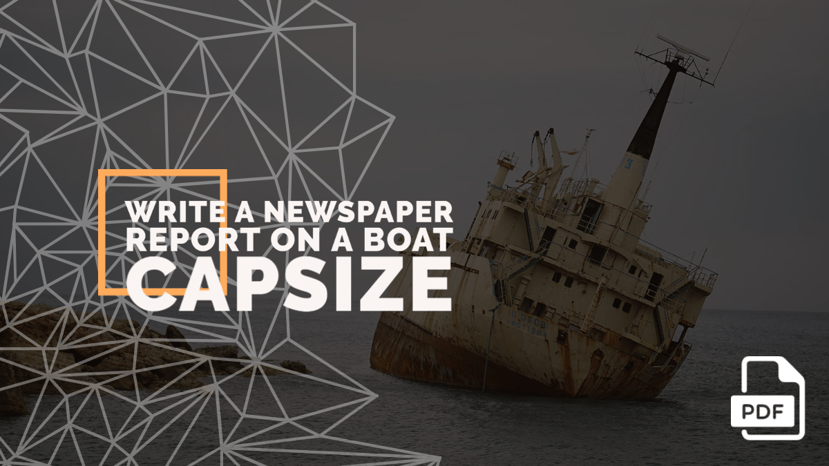 Write a Newspaper Report on a Boat Capsize or Accident [With PDF]