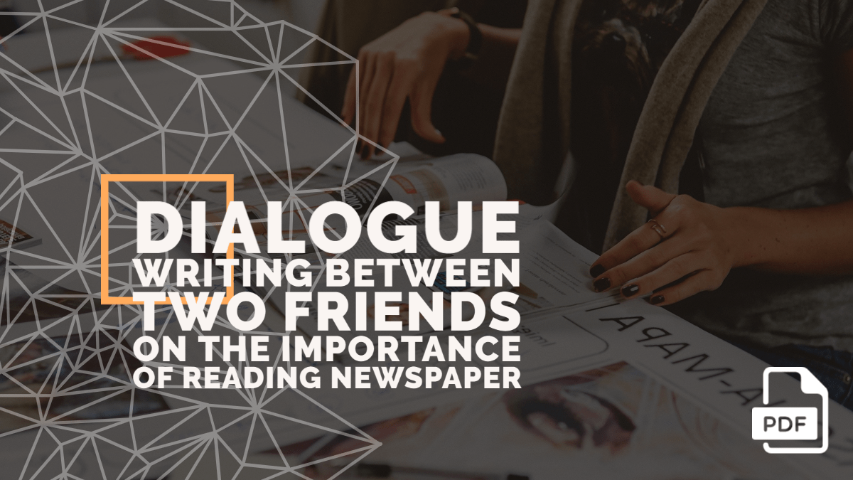 Write a Dialogue between Two Friends on the Importance of Reading Newspaper