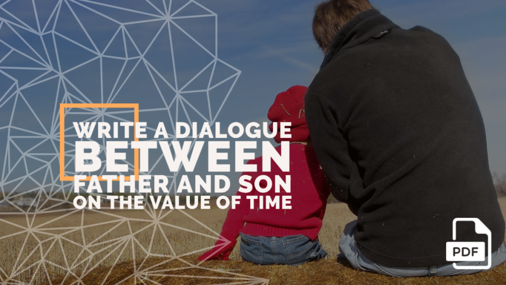 feature image of write a dialogue between father and son on the value of time