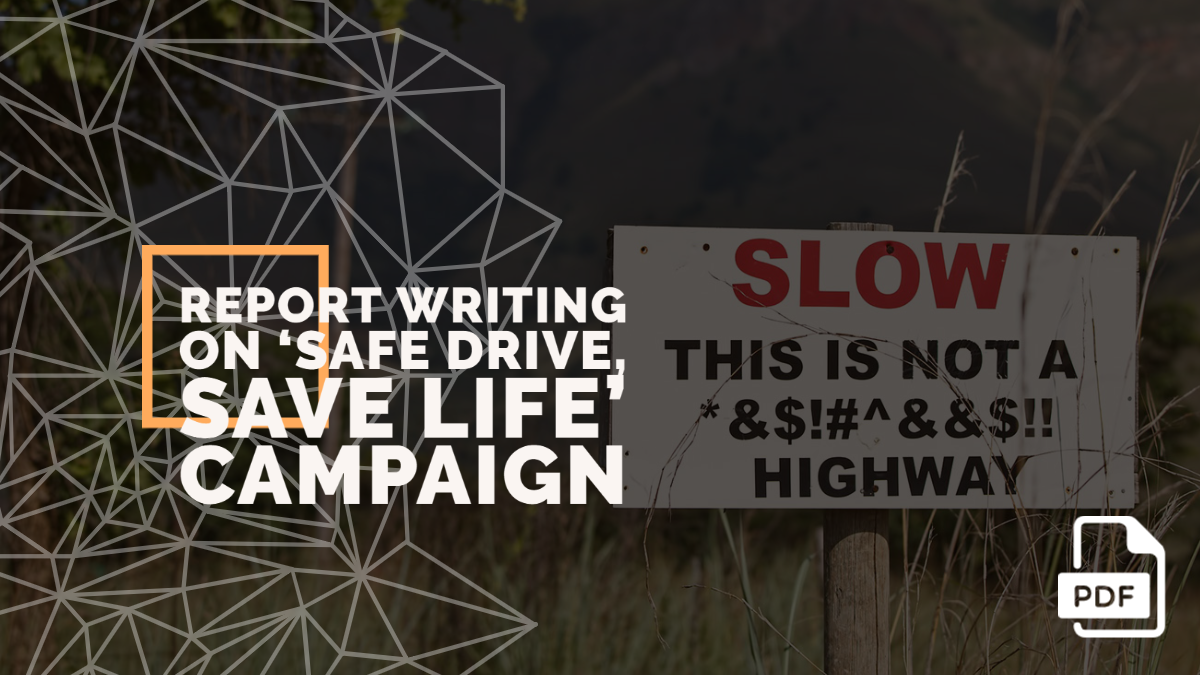 Report Writing on 'Safe Drive, Save Life' Campaign [With PDF]