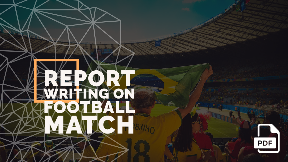 Write a Newspaper Report on Football Match [PDF]