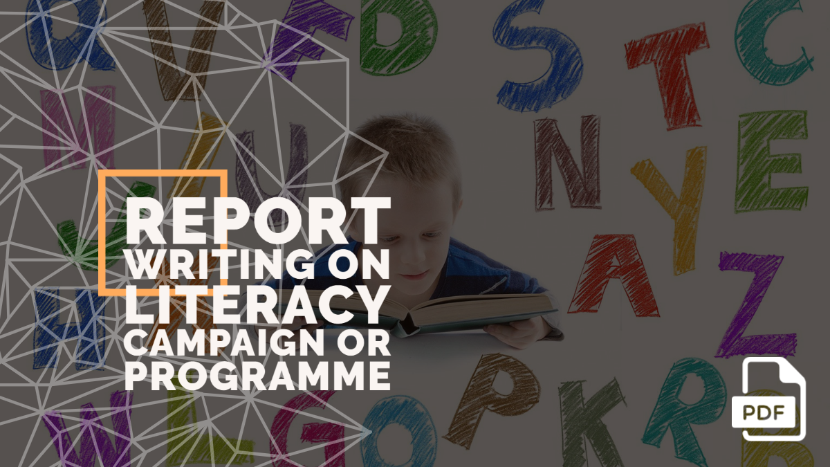 Report Writing on Literacy Campaign or Programme [With PDF]