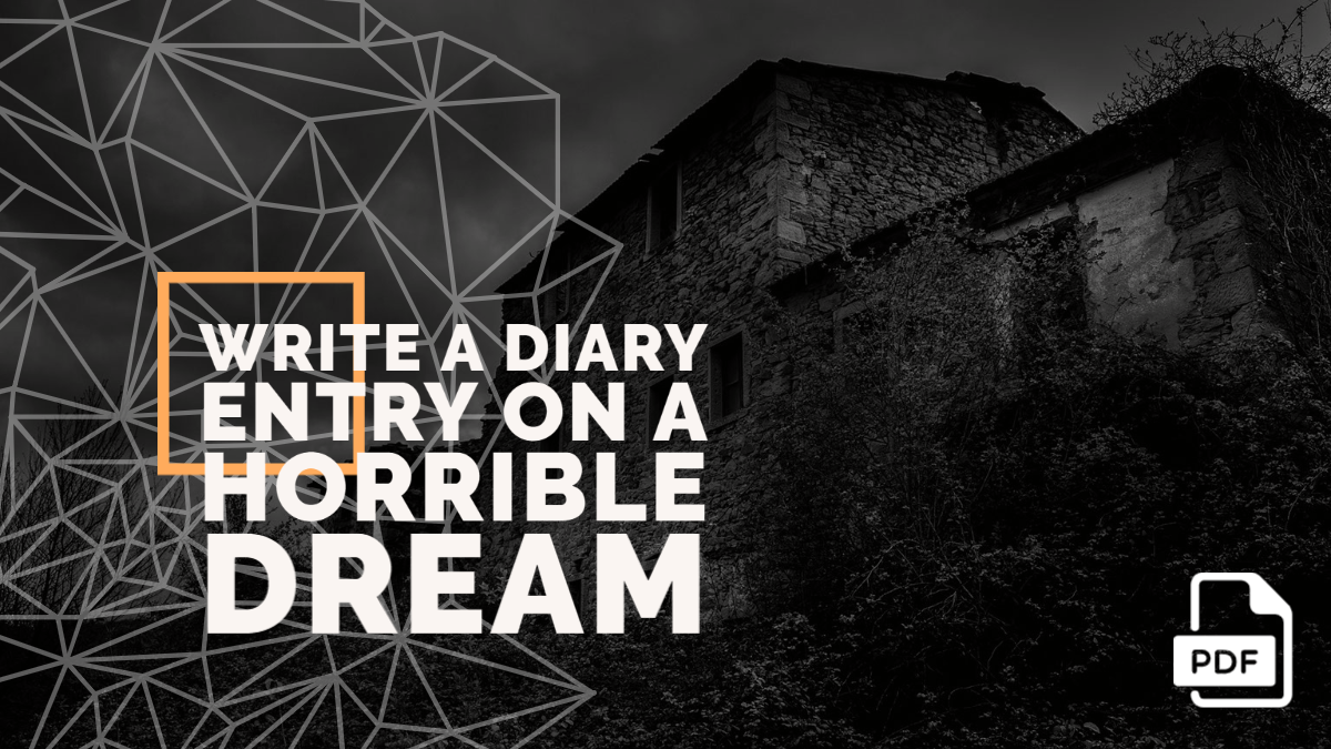 Write a Diary Entry on a Horrible Dream [With PDF]