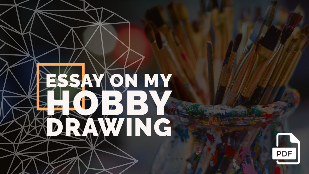 Essay on My Hobby Drawing [With PDF]