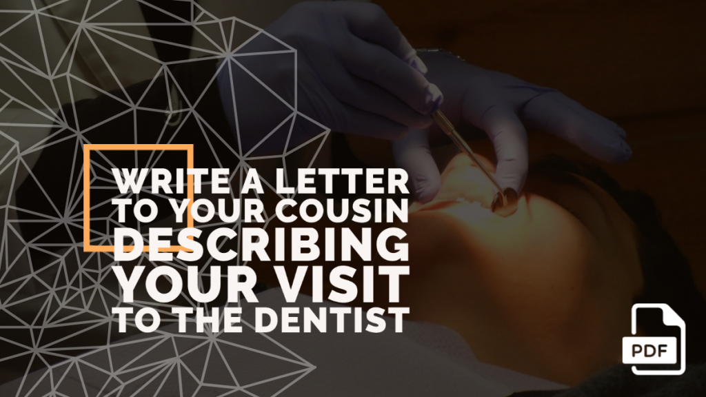 Feature image of Letter to Your Cousin Describing Your Visit to the Dentist