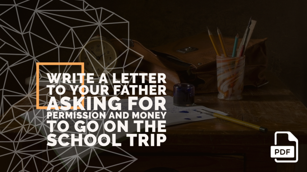 Feature image of Letter to Your Father asking for Permission and Money to go on the School Trip