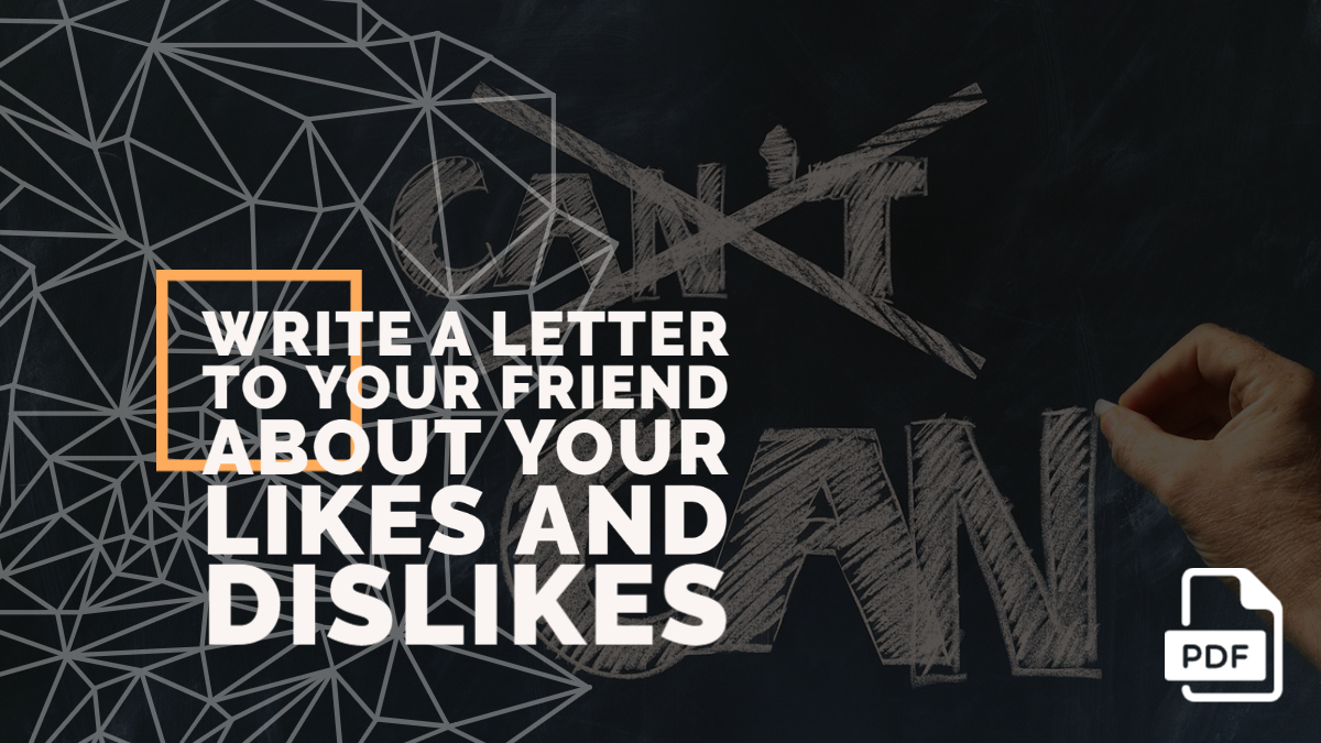 Write a Letter to Your Friend about Your Likes and Dislikes [With PDF]