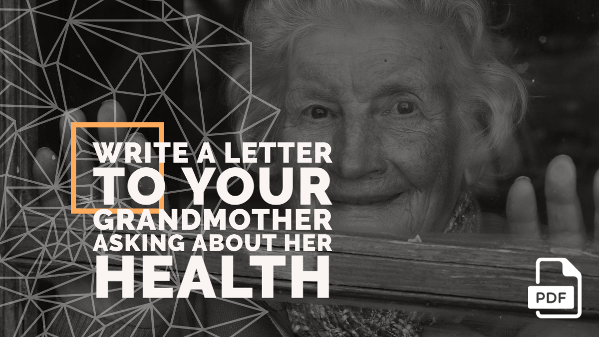 Write a Letter to Your Grandmother asking about Her Health [With PDF]
