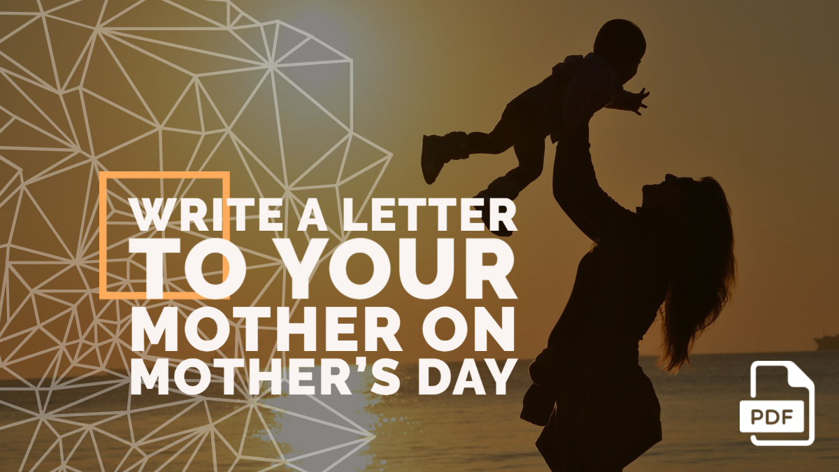 Write a Letter to Your Mother on Mother's Day [With PDF]