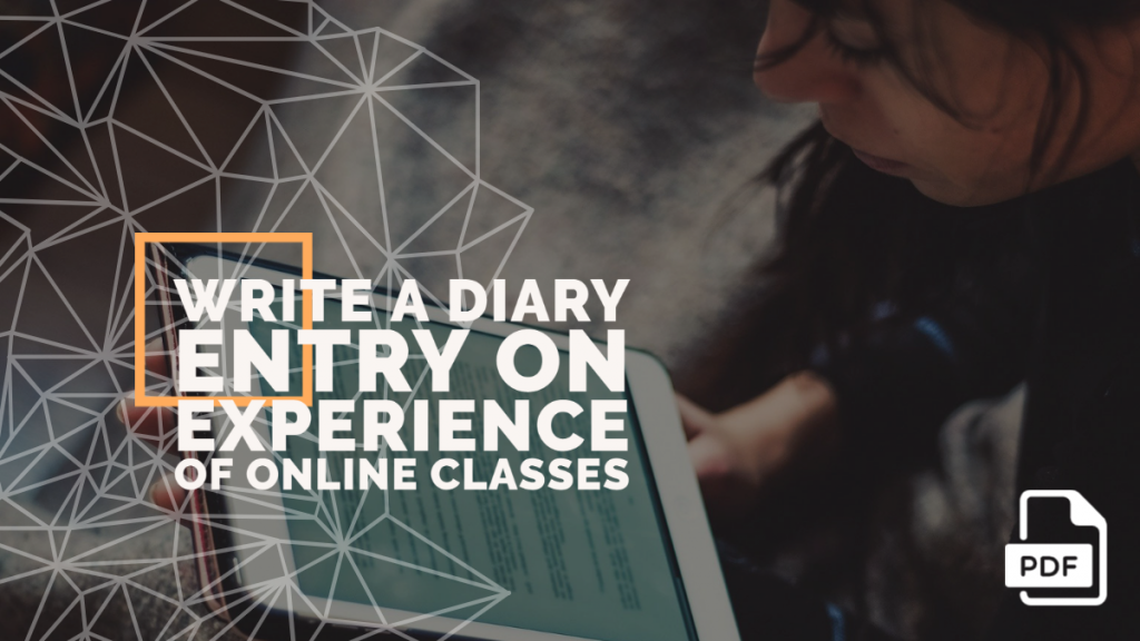 Feature image of Write a Diary Entry on Experience of online classes