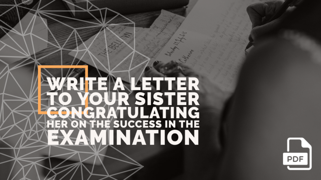 Feature image of Write a Letter to Your Sister Congratulating her on the Success in the Examination