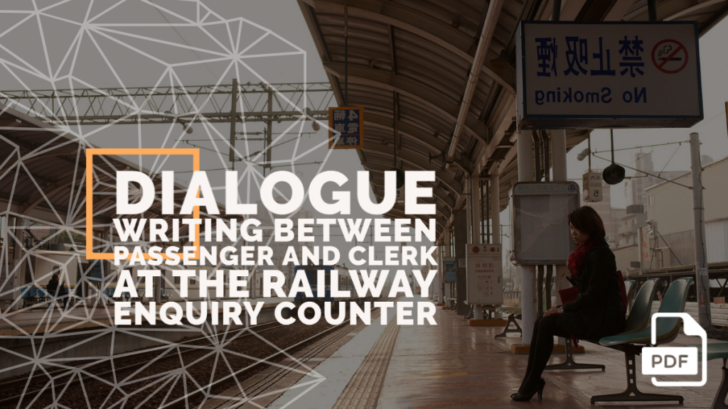 feature image of  Dialogue Writing between Passenger and Clerk at the Railway Enquiry Counter