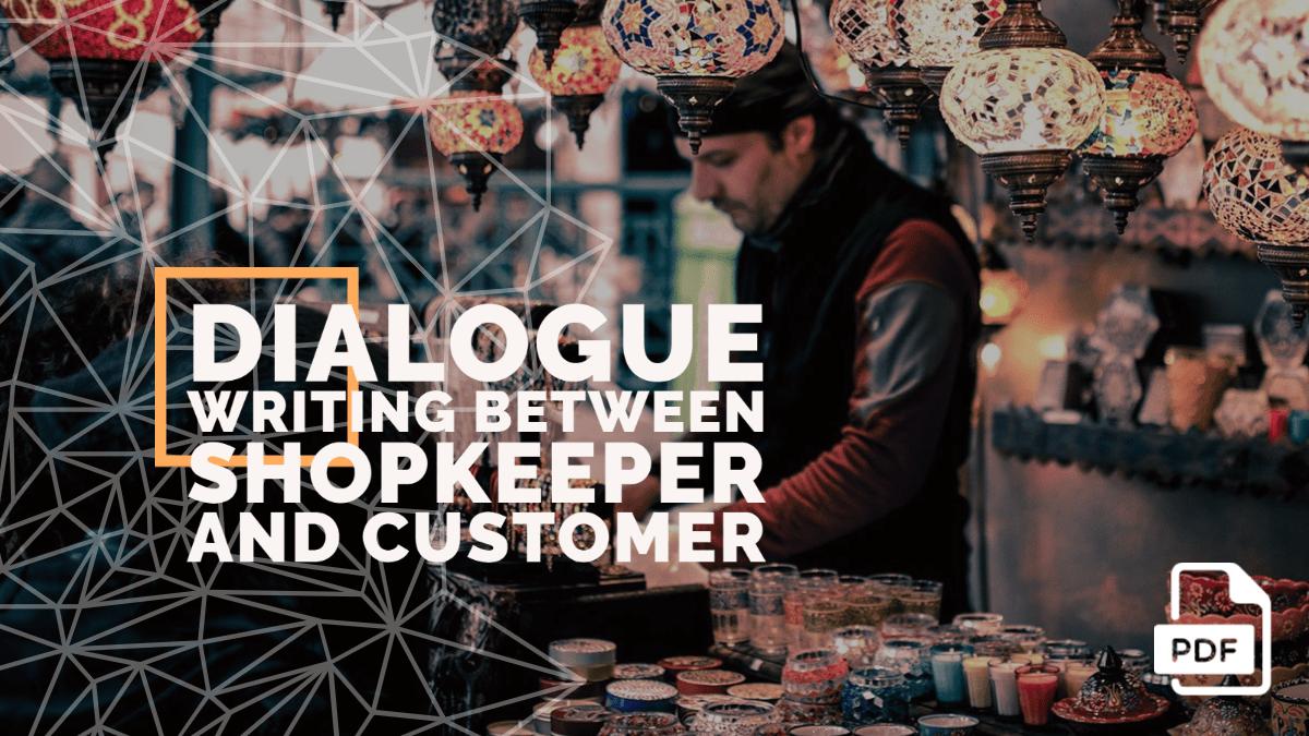 Dialogue Writing between Shopkeeper and Customer