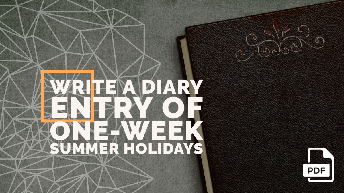 Write a Diary entry of One-week Summer Holidays