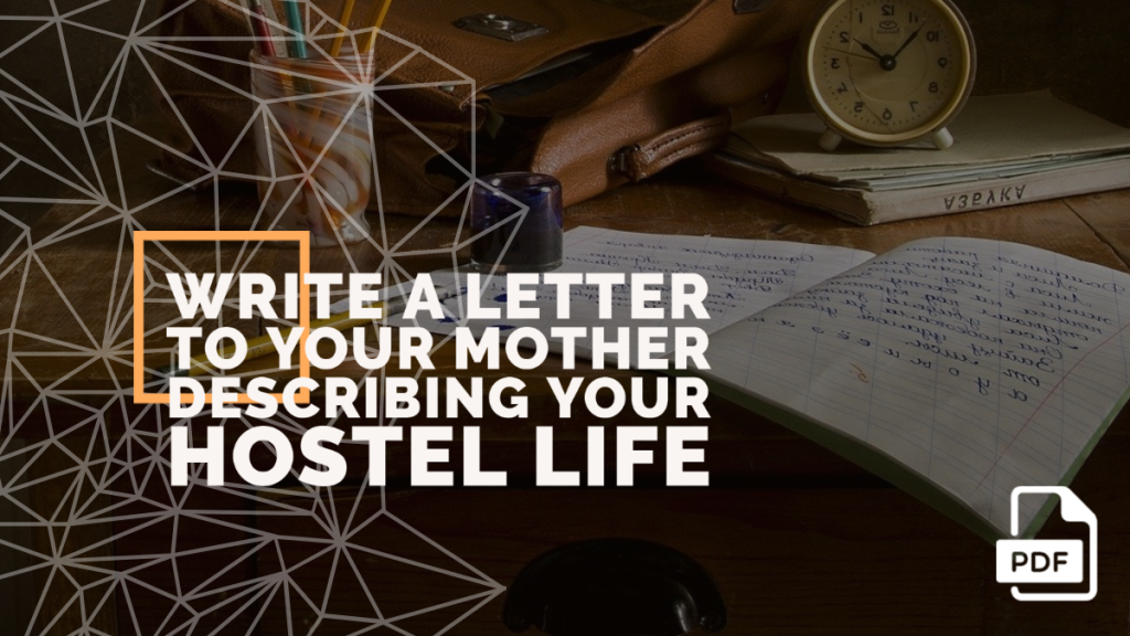 feature image of Write a Letter to Your Mother Describing Your Hostel Life