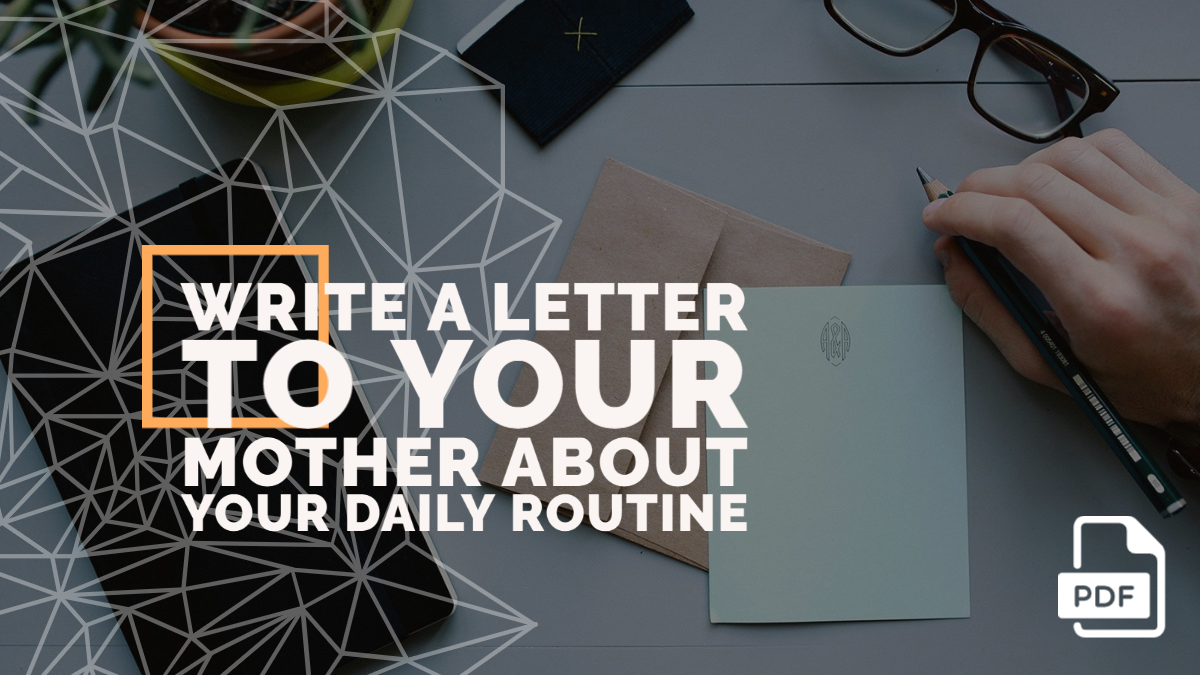 Write a Letter to Your Mother about Your Daily Routine [With PDF]