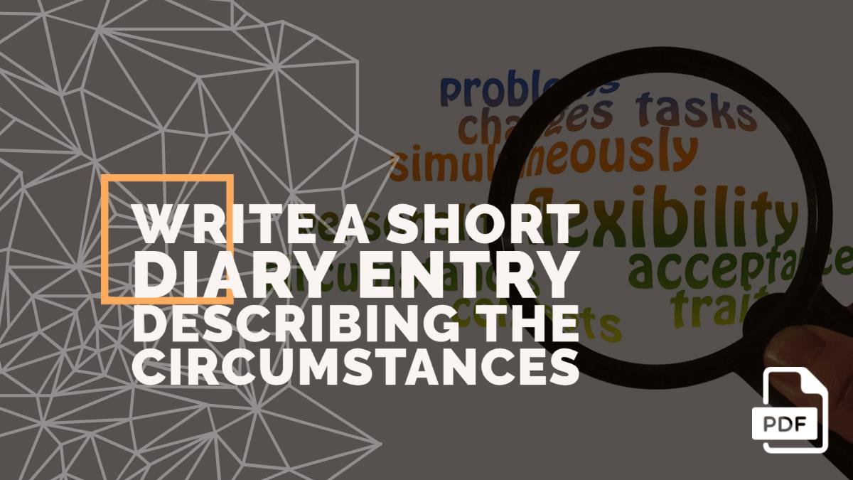 Write a Short Diary Entry Describing the Circumstances