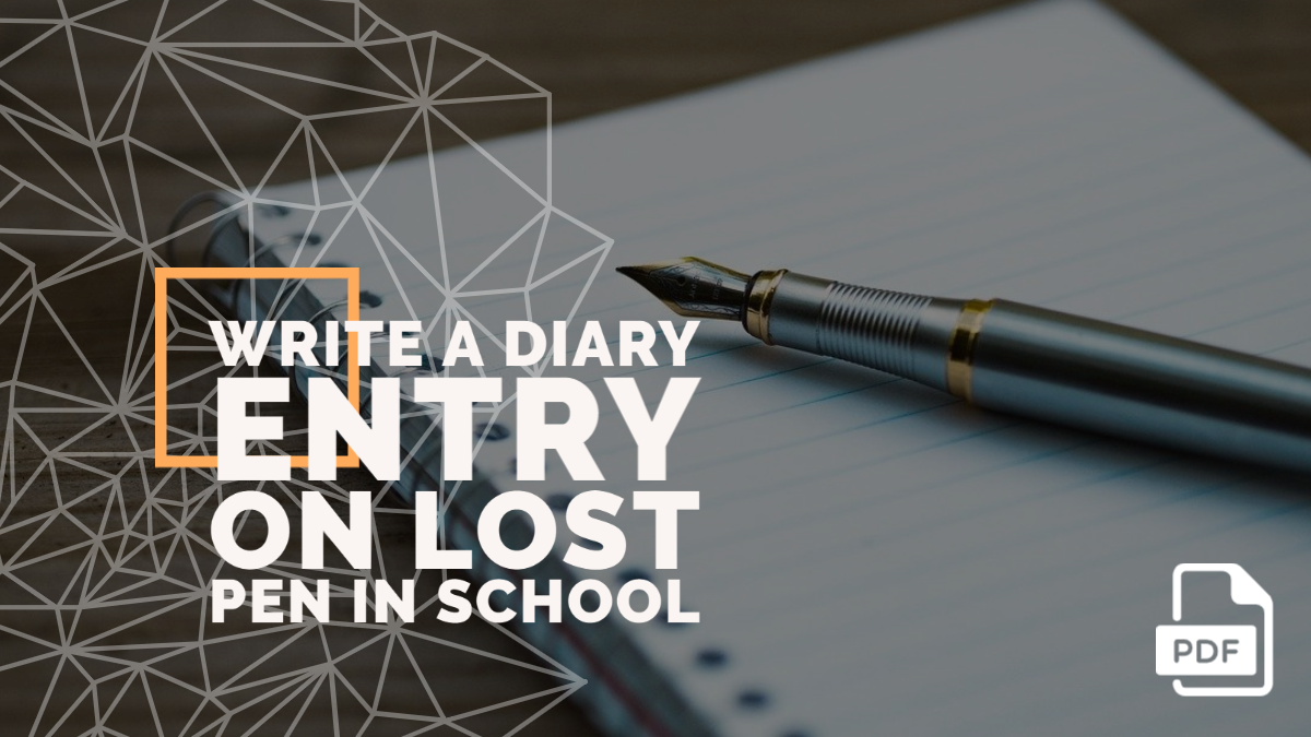Write a Diary Entry on Lost Pen in School [With PDF]