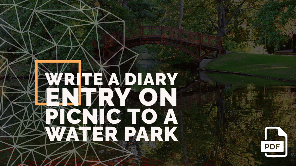 Write a Diary Entry on Picnic to a Water Park [With PDF]