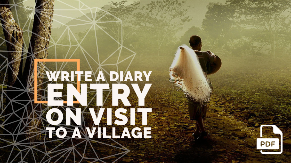 Write a Diary Entry on Visit to a Village [With PDF]