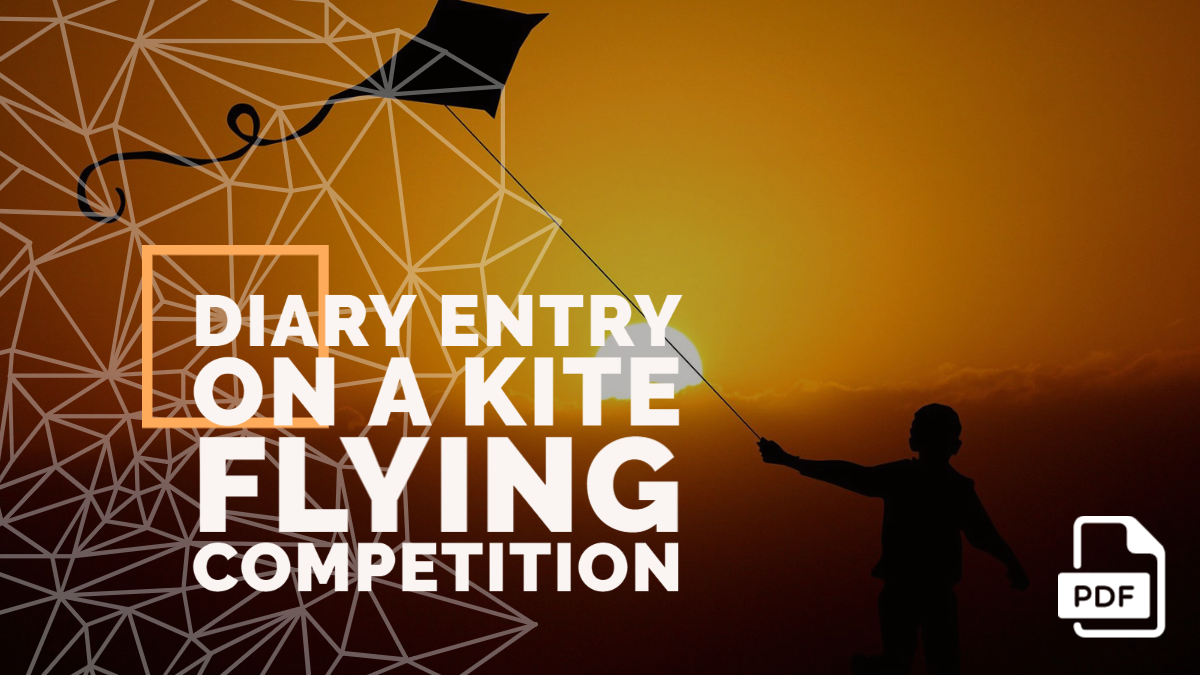 Diary Entry on a Kite Flying Competition [With PDF]