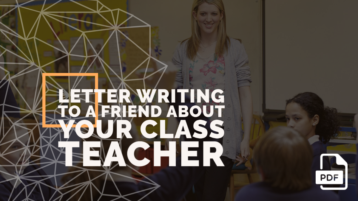 Letter Writing to a Friend about Your Class Teacher