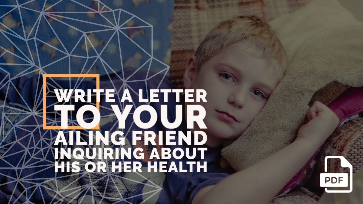 Write a Letter to Your Ailing Friend Inquiring about His or Her Health