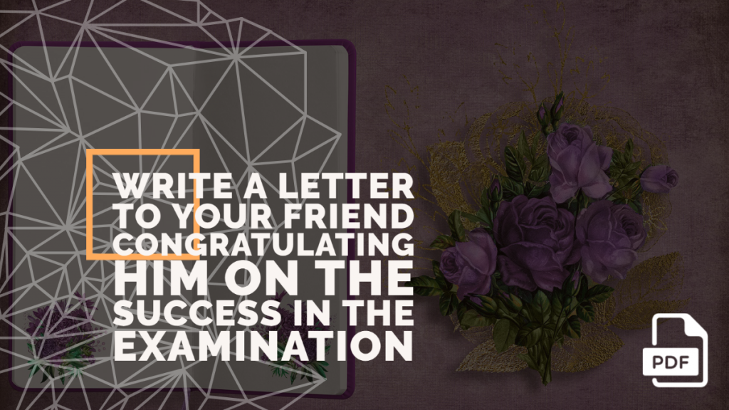 Feature image of Letter to Your Friend Congratulating Him on the Success in the Examination