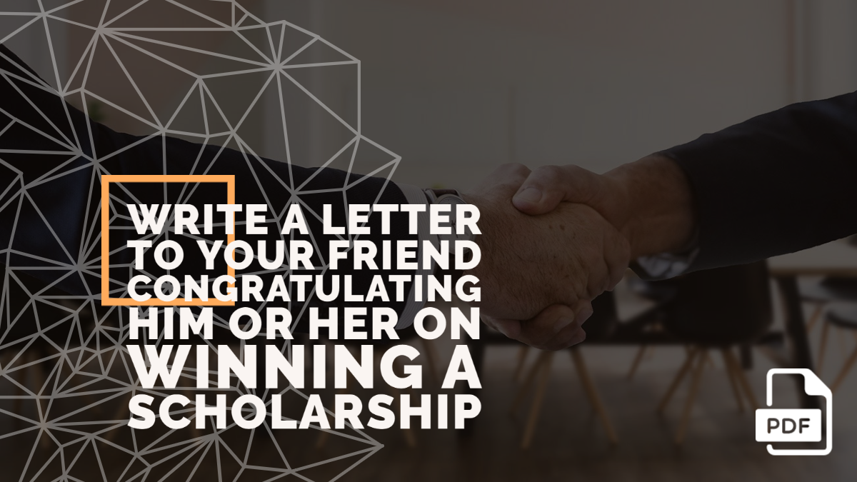 Write a Letter to Your Friend Congratulating Him or Her on Winning a Scholarship