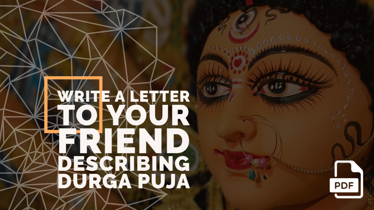 Write a Letter to Your Friend Describing Durga Puja [With PDF]