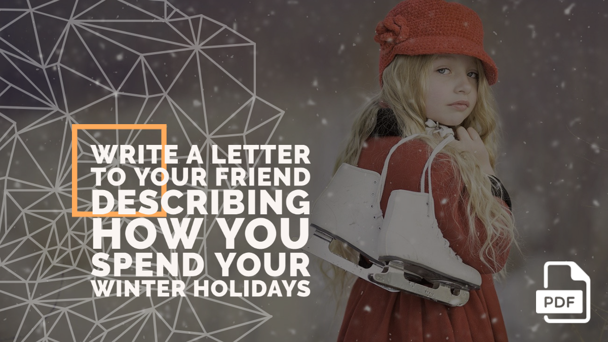 Write a Letter to Your Friend Describing How you Spend Your Winter Holidays