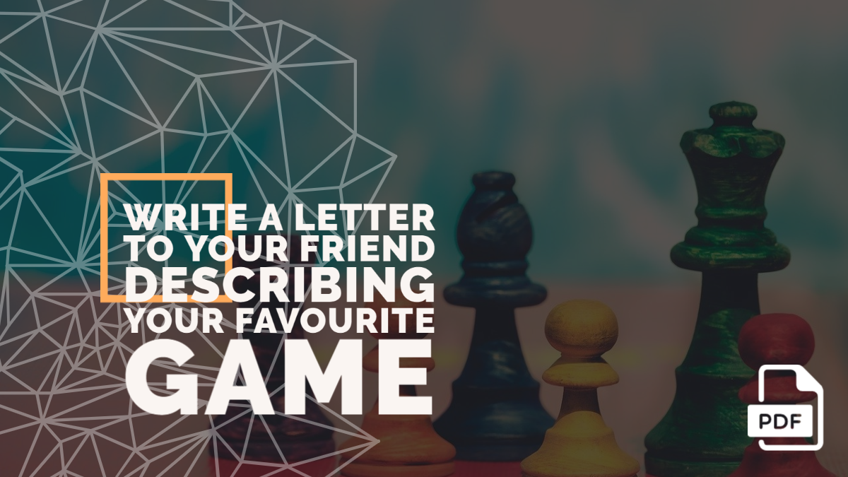 Write a Letter to Your Friend Describing Your Favourite Game