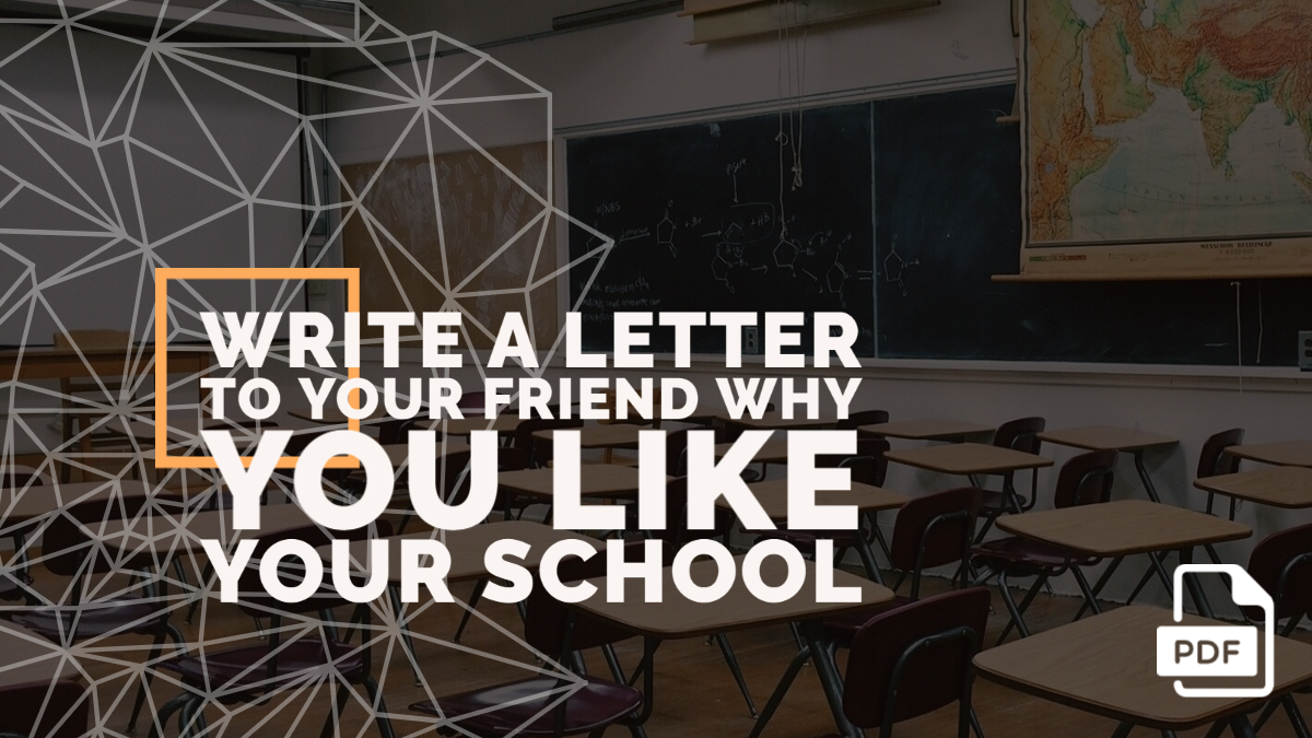 Write a Letter to Your Friend Why You Like Your School [With PDF]