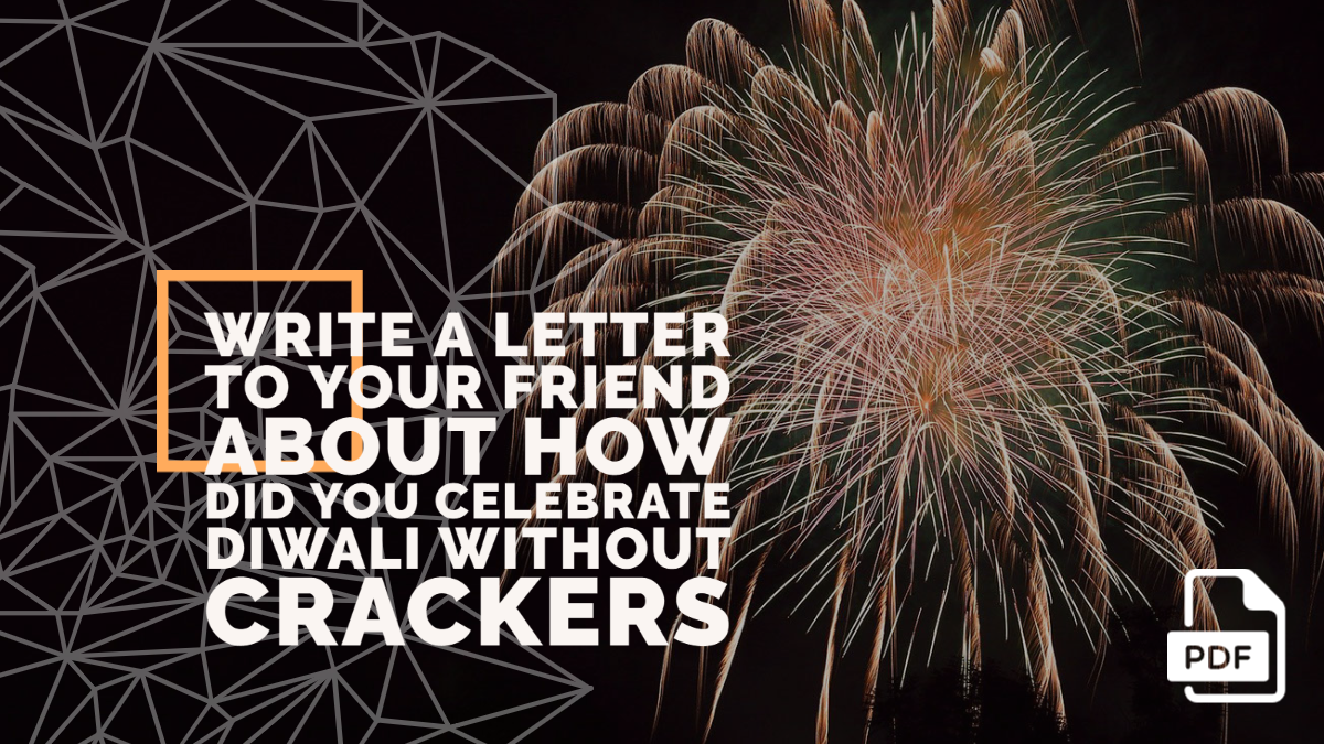 Write a Letter to Your Friend about How Did You Celebrate Diwali without Crackers [With PDF]