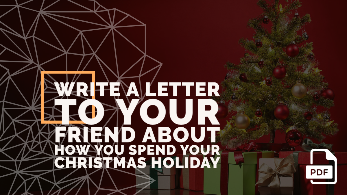Write a Letter to Your Friend about How You Spend Your Christmas Holiday [With PDF]