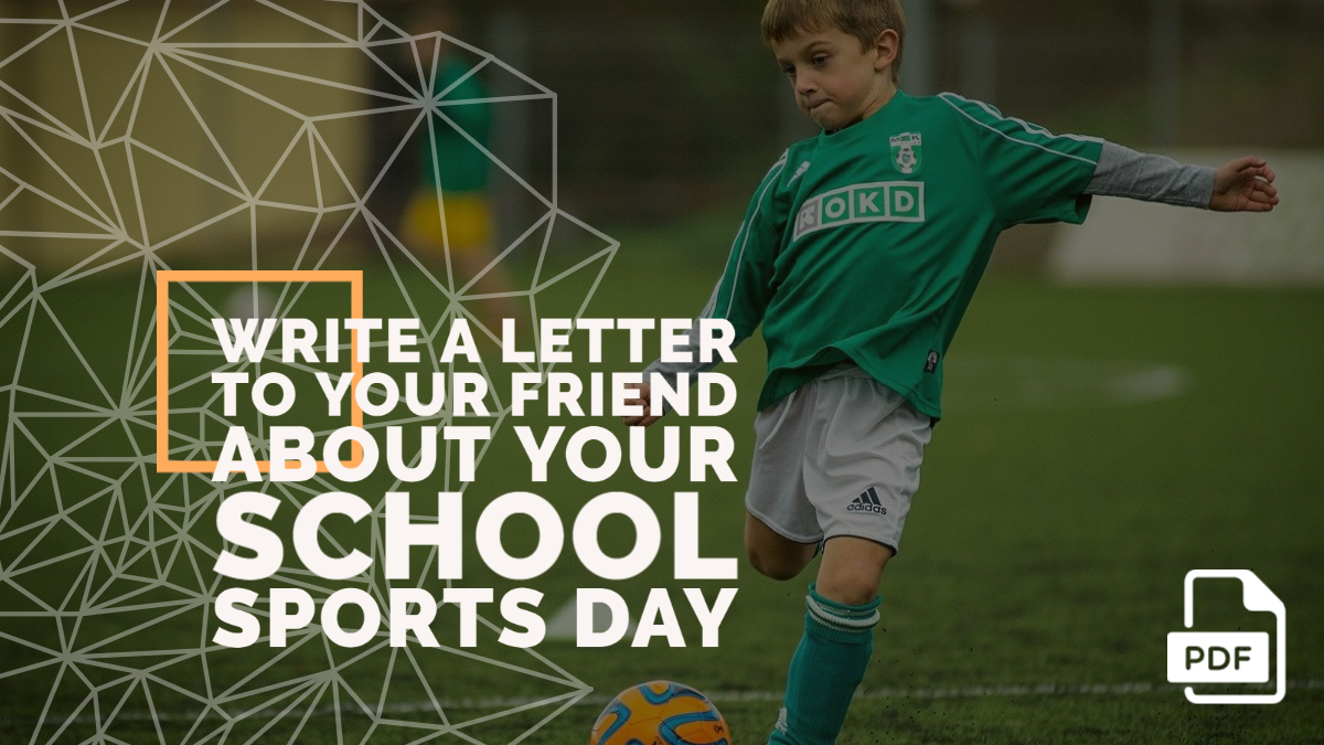 Write a Letter to Your Friend about Your School Sports Day [With PDF]