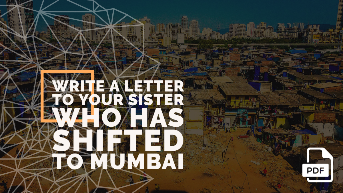 Write a Letter to Your Sister Who has Shifted to Mumbai