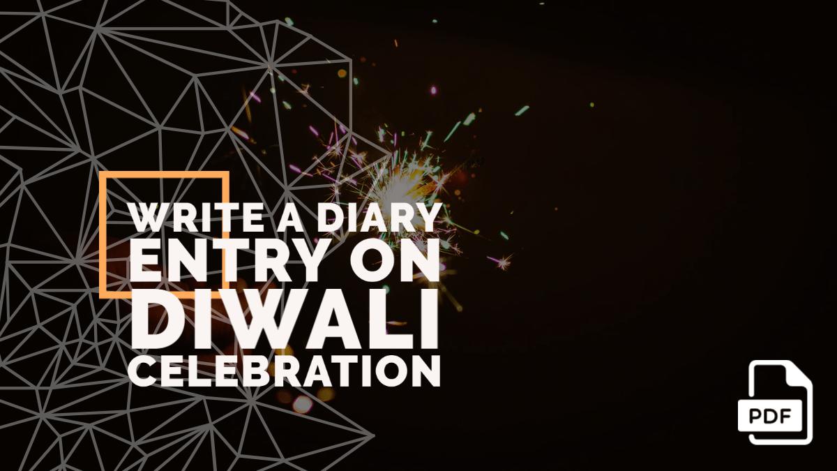 Write a Diary Entry on Diwali Celebration