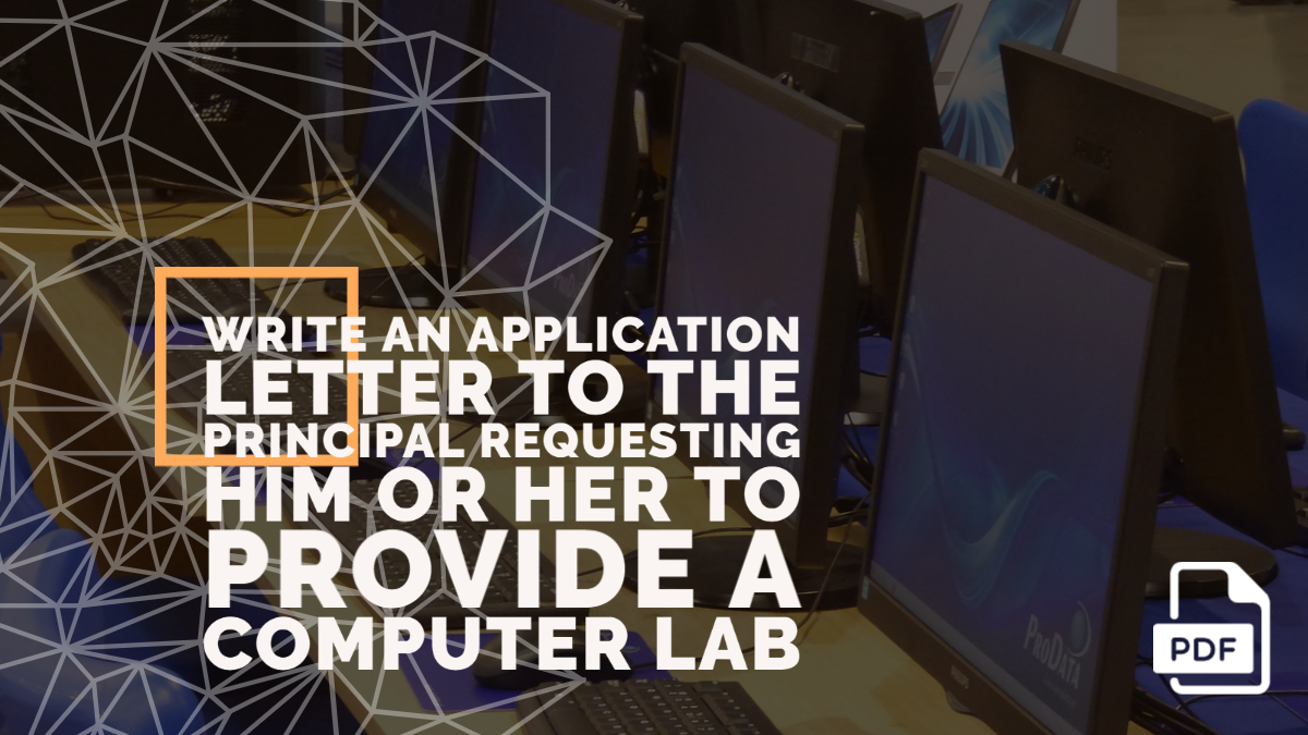 Write an Application Letter to the Principal Requesting Him or Her to Provide a Computer Lab