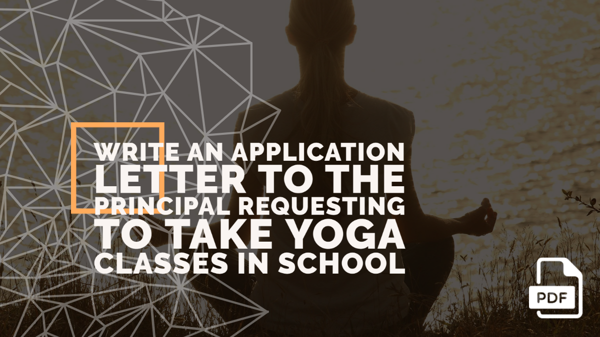Write an Application Letter to the Principal Requesting to Take Yoga Classes in School