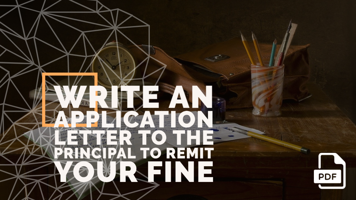 Write an Application Letter to the Principal to Remit Your Fine