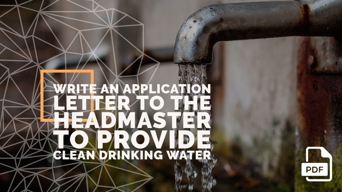 Write an Application Letter to the Headmaster to Provide Clean Drinking Water