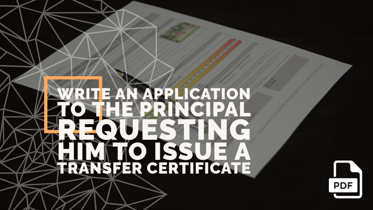 Write an Application to the Principal Requesting Him to Issue a Transfer Certificate