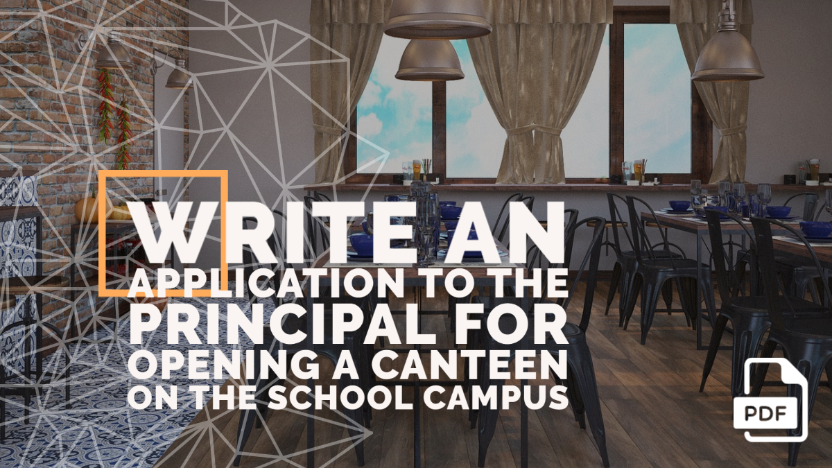 Write an Application to the Principal for Opening a Canteen on the School Campus