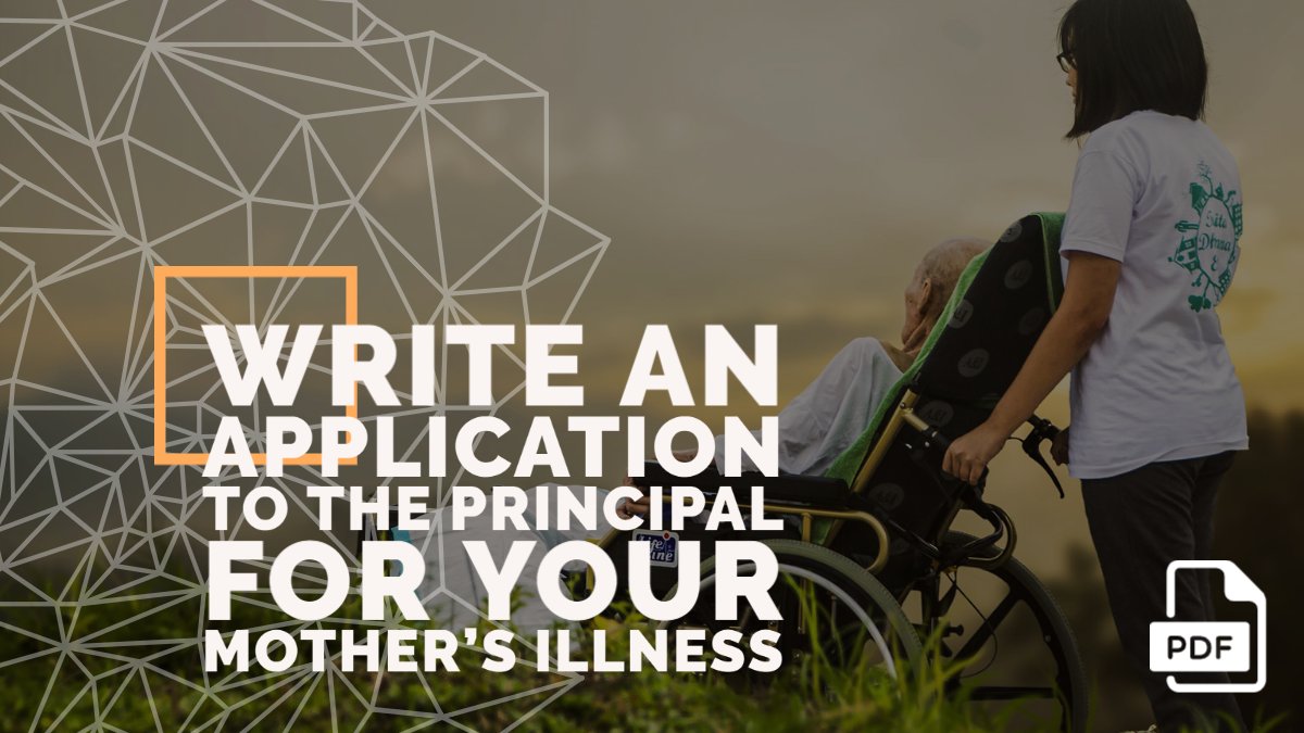 Write an Application to the Principal for Your Mother's Illness