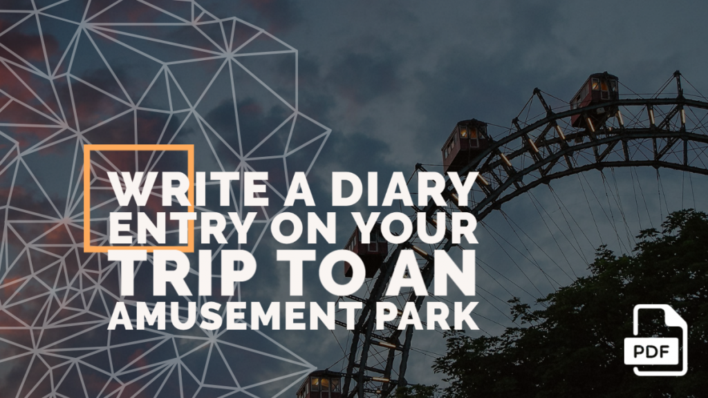 Feature image of Diary Entry on Your Trip to an Amusement Park