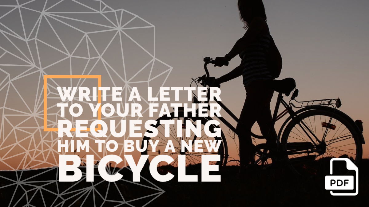 Write a Letter to Your Father Requesting Him to Buy a New Bicycle