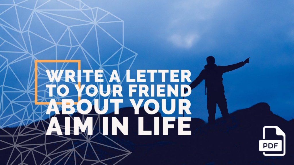 Feature image of Letter to Your Friend about Your Aim in Life
